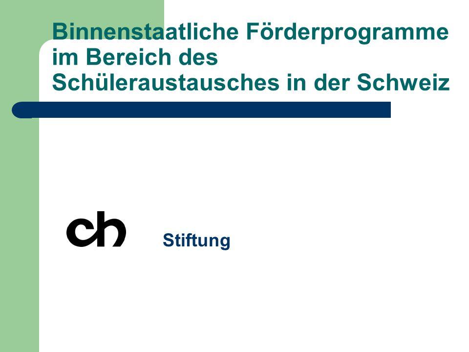 Binnenstaatliche Förderprogramme im Bereich des Schüleraustausches in der Schweiz Stiftung