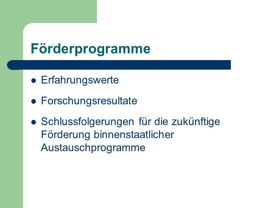 Förderprogramme Erfahrungswerte Forschungsresultate Schlussfolgerungen für die zukünftige Förderung binnenstaatlicher Austauschprogramme