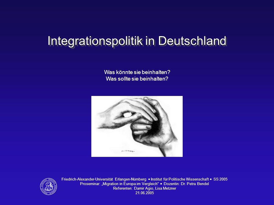 Integrationspolitik in Deutschland Was könnte sie beinhalten? Was sollte sie beinhalten? Friedrich-Alexander-Universität Erlangen-Nürnberg  Institut