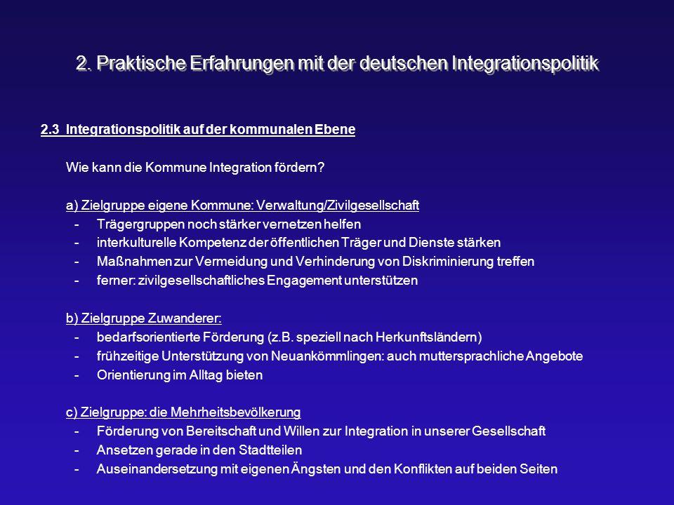 2. Praktische Erfahrungen mit der deutschen Integrationspolitik 2.3 Integrationspolitik auf der kommunalen Ebene Wie kann die Kommune Integration förd