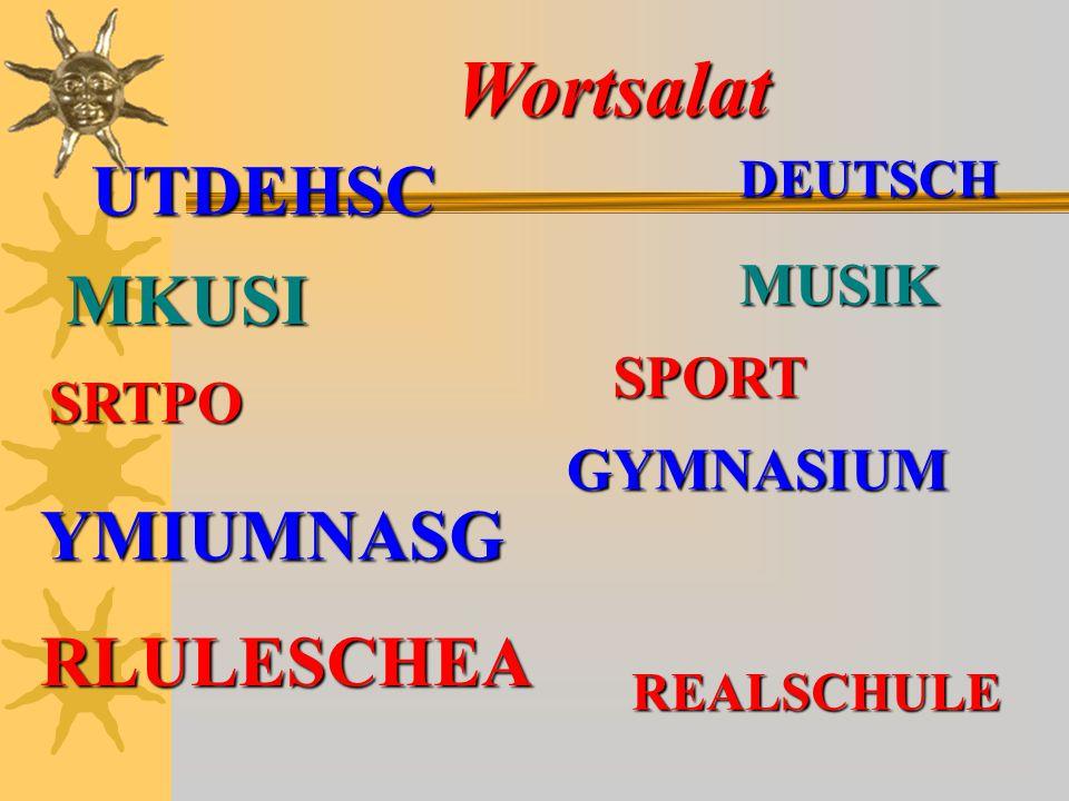 Wortsalat DEUTSCH MUSIK SPORT RLULESCHEA YMIUMNASG UTDEHSC MKUSI SRTPO GYMNASIUM REALSCHULE