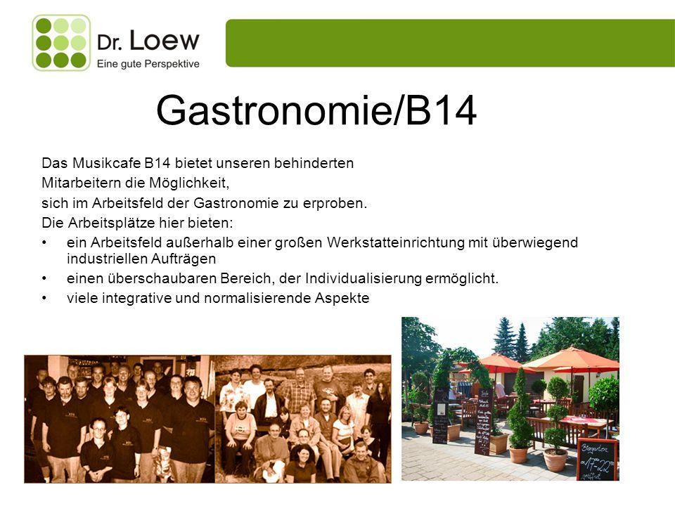 Gastronomie/B14 Das Musikcafe B14 bietet unseren behinderten Mitarbeitern die Möglichkeit, sich im Arbeitsfeld der Gastronomie zu erproben. Die Arbeit