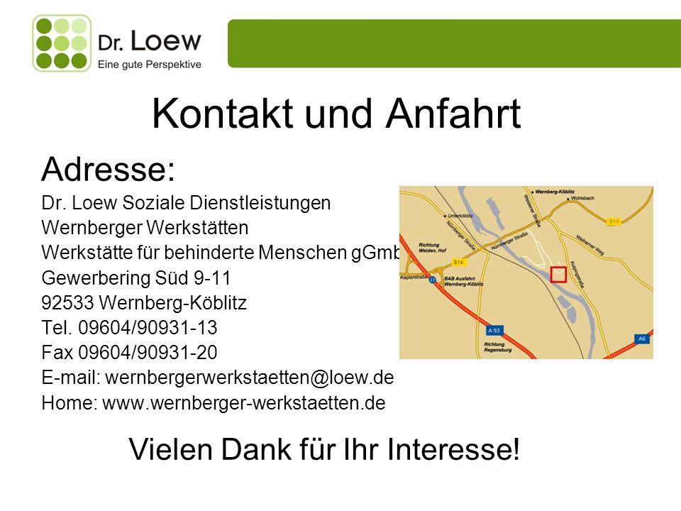 Kontakt und Anfahrt Adresse: Dr. Loew Soziale Dienstleistungen Wernberger Werkstätten Werkstätte für behinderte Menschen gGmbH Gewerbering Süd 9-11 92