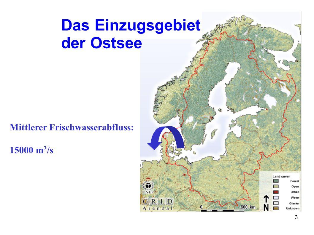 3 Das Einzugsgebiet der Ostsee Mittlerer Frischwasserabfluss: 15000 m 3 /s