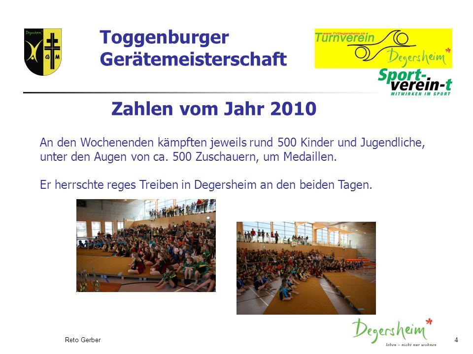 Reto Gerber4 Zahlen vom Jahr 2010 An den Wochenenden kämpften jeweils rund 500 Kinder und Jugendliche, unter den Augen von ca.
