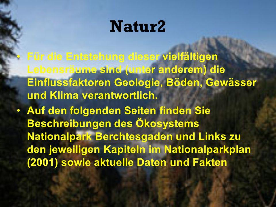 Natur2 Für die Entstehung dieser vielfältigen Lebensräume sind (unter anderem) die Einflussfaktoren Geologie, Böden, Gewässer und Klima verantwortlich