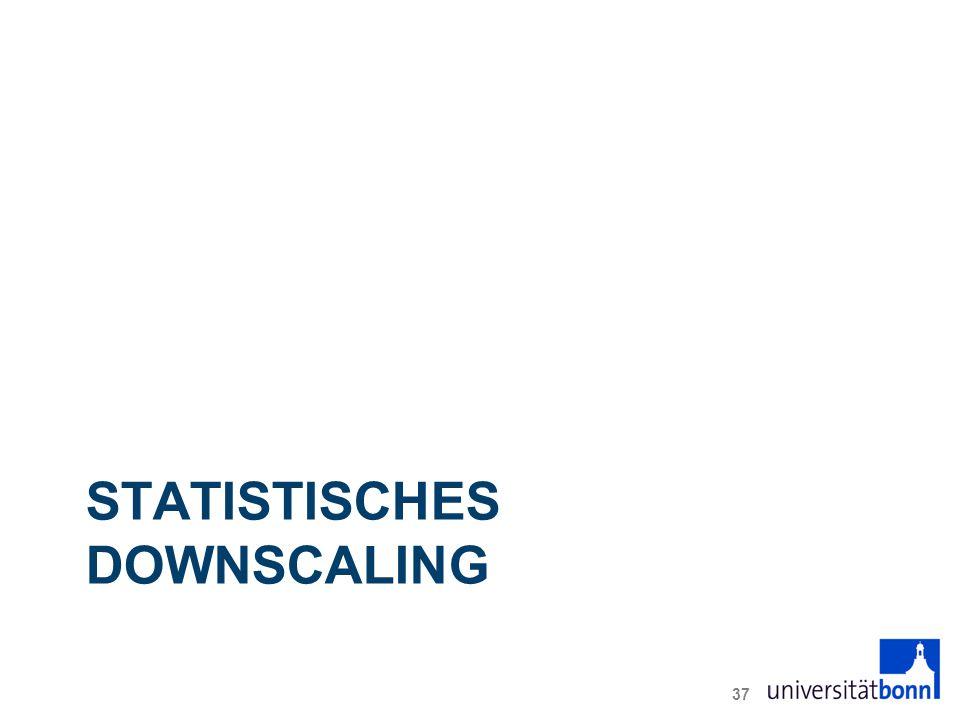 STATISTISCHES DOWNSCALING 37
