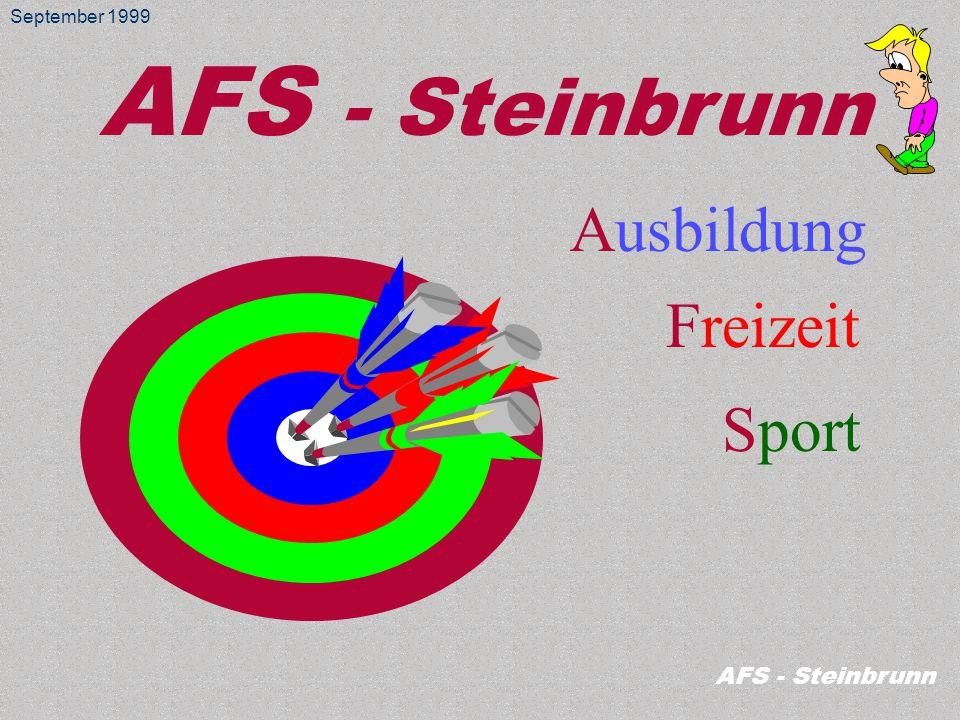 AFS - Steinbrunn Ausbildung Freizeit Sport AFS - Steinbrunn September 1999
