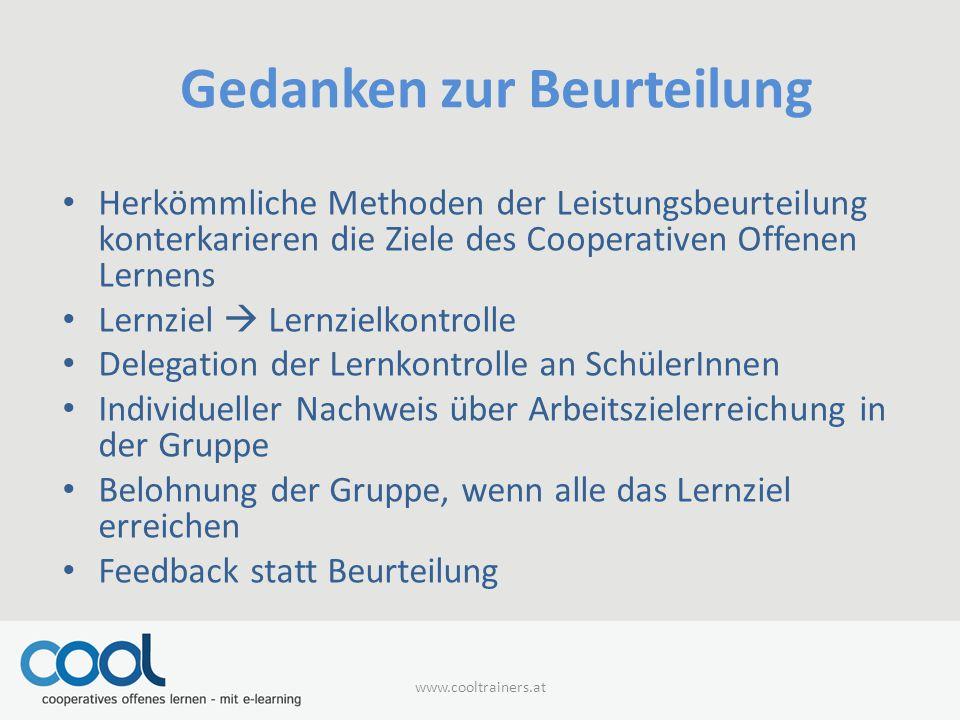 Gedanken zur Beurteilung Herkömmliche Methoden der Leistungsbeurteilung konterkarieren die Ziele des Cooperativen Offenen Lernens Lernziel  Lernzielk