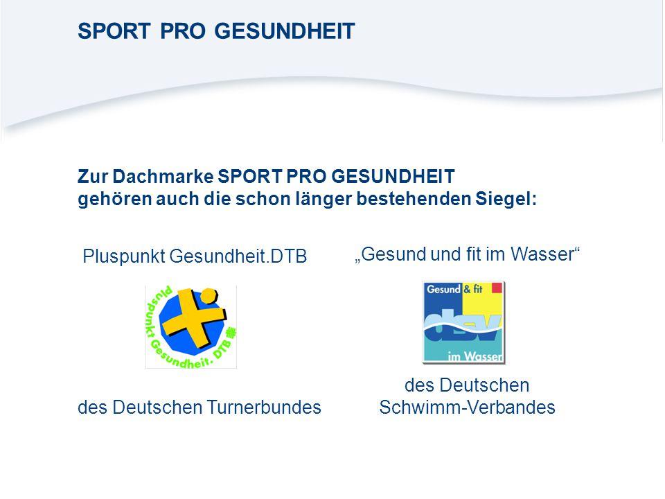 """Zur Dachmarke SPORT PRO GESUNDHEIT gehören auch die schon länger bestehenden Siegel: Pluspunkt Gesundheit.DTB """"Gesund und fit im Wasser"""" des Deutschen"""