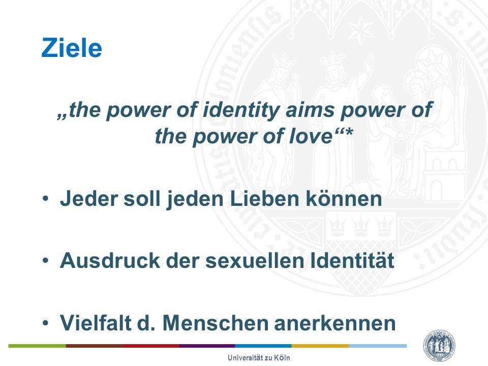 """Ziele """"the power of identity aims power of the power of love""""* Jeder soll jeden Lieben können Ausdruck der sexuellen Identität Vielfalt d. Menschen an"""