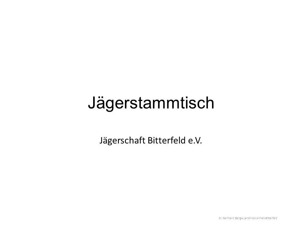 Jägerstammtisch Jägerschaft Bitterfeld e.V. Dr.Reinhard Bange Landkreis Anhalt-Bitterfeld