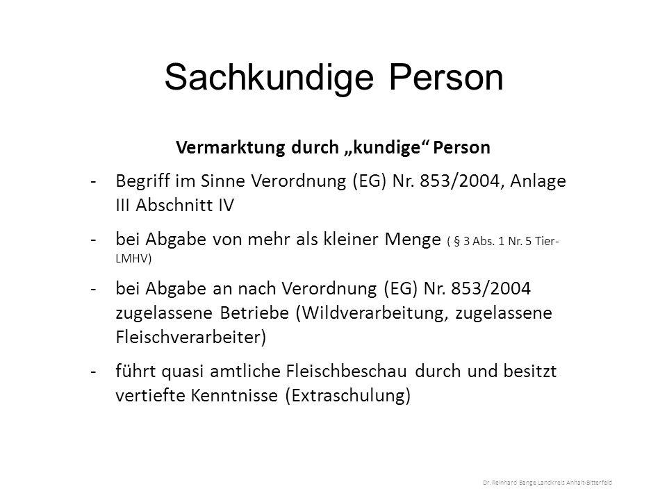 """Sachkundige Person Vermarktung durch """"kundige Person -Begriff im Sinne Verordnung (EG) Nr."""