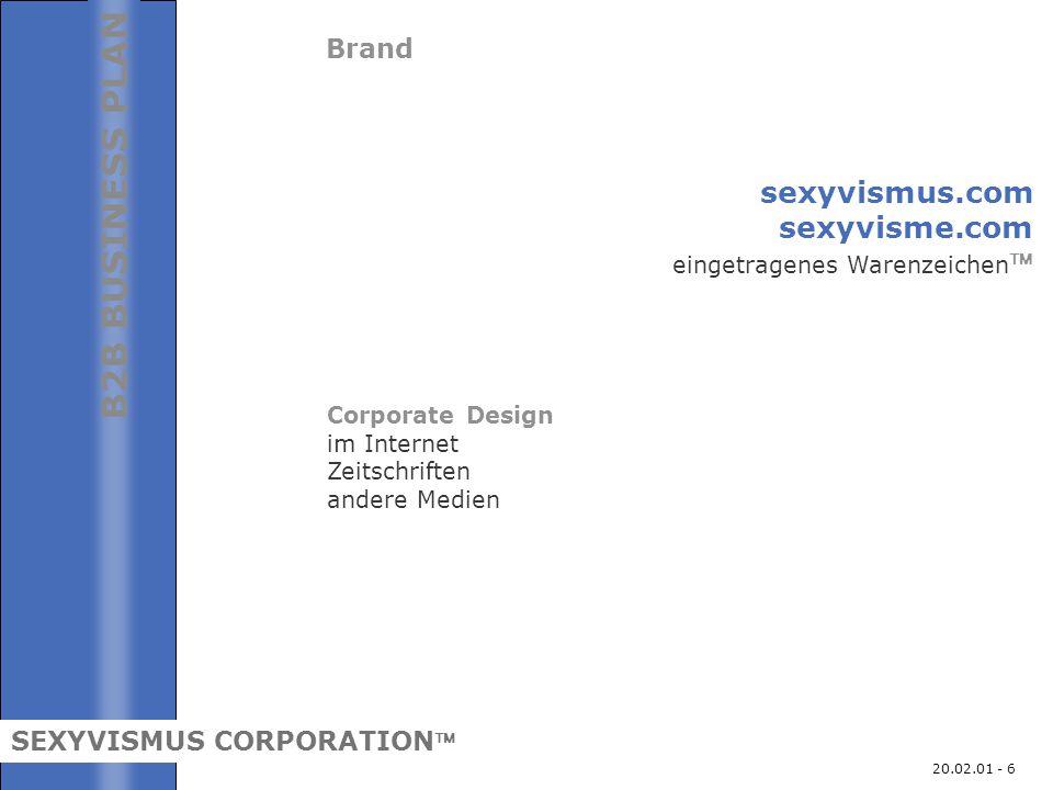 20.02.01 - 7 Dienstleistungen www.sexyvismus.com ist ein Portal Corporate Identity Links zu affilierten Sex-Sites ISP Hosting Newsgroups Chats Member Registrierung Kreditkartenprüfung Support / Hotline B2B BUSINESS PLAN SEXYVISMUS CORPORATION