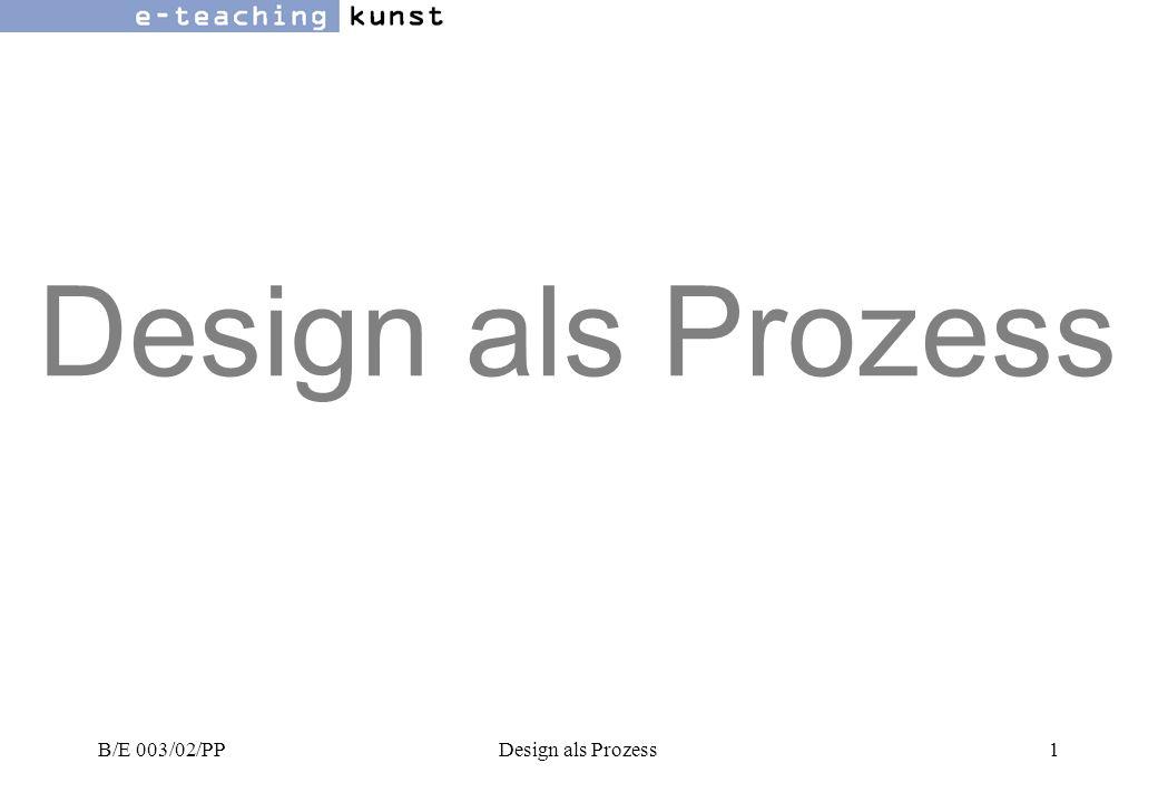 B/E 003/02/PPDesign als Prozess12 Phasenmodell für eine Produktentwicklung 4.