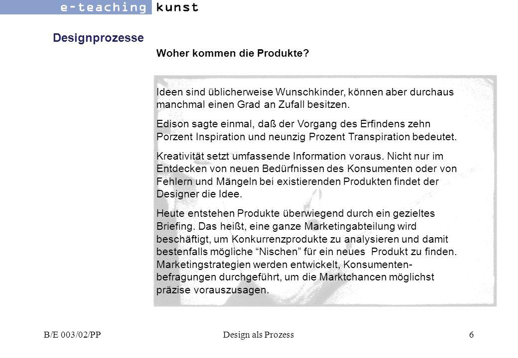 B/E 003/02/PPDesign als Prozess57 Reflexionsprozesse Der Österreichische Staatspreis für Design, seine langjährige Geschichte, was läßt sich daraus ablesen.