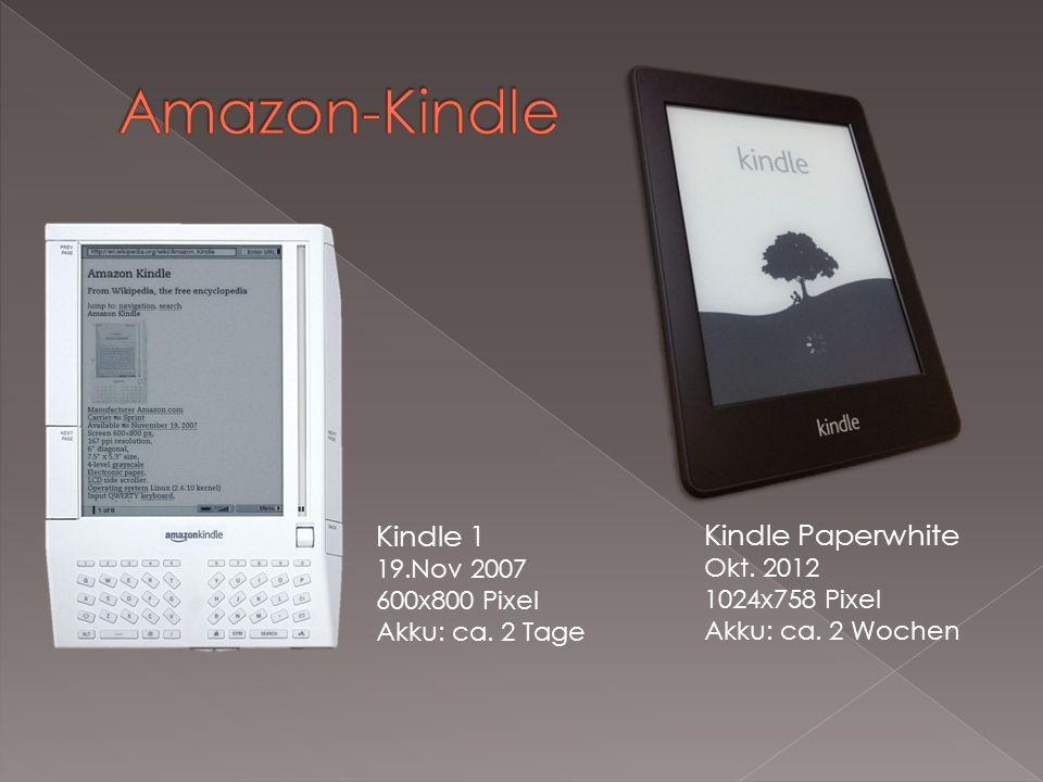 Kindle 1 19.Nov 2007 600x800 Pixel Akku: ca. 2 Tage Kindle Paperwhite Okt.