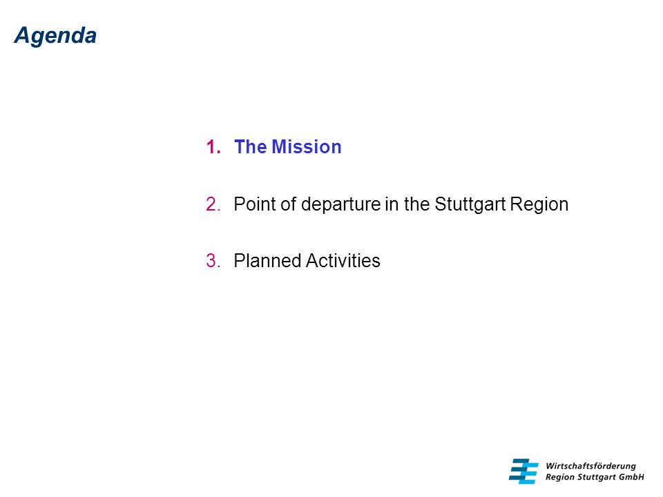 Mission The initiative of the Stuttgart Region Economic Development Corporation (WRS) shall contribute to develop and establish the Stuttgart Region as one of the outstanding locations for aerospace industries in Europe.