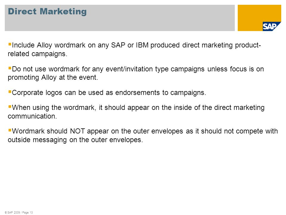 Direct Marketing  Include Alloy wordmark on any SAP or IBM produced direct marketing product- related campaigns.