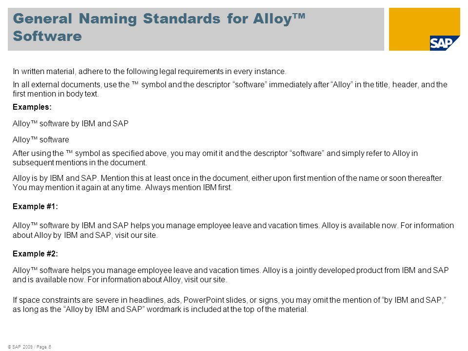 General Naming Standards for Alloy™ Software In written material, adhere to the following legal requirements in every instance.