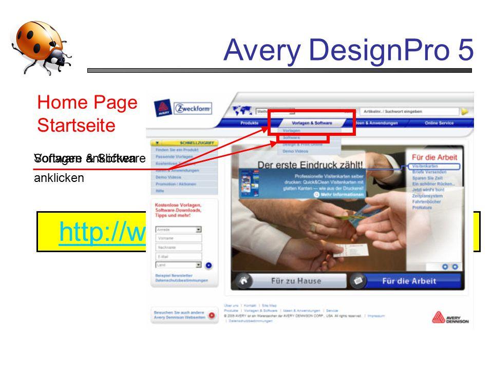 Avery DesignPro 5 Home Page Startseite http://www.avery-zweckform.com Vorlagen & Software anklicken Software anklicken