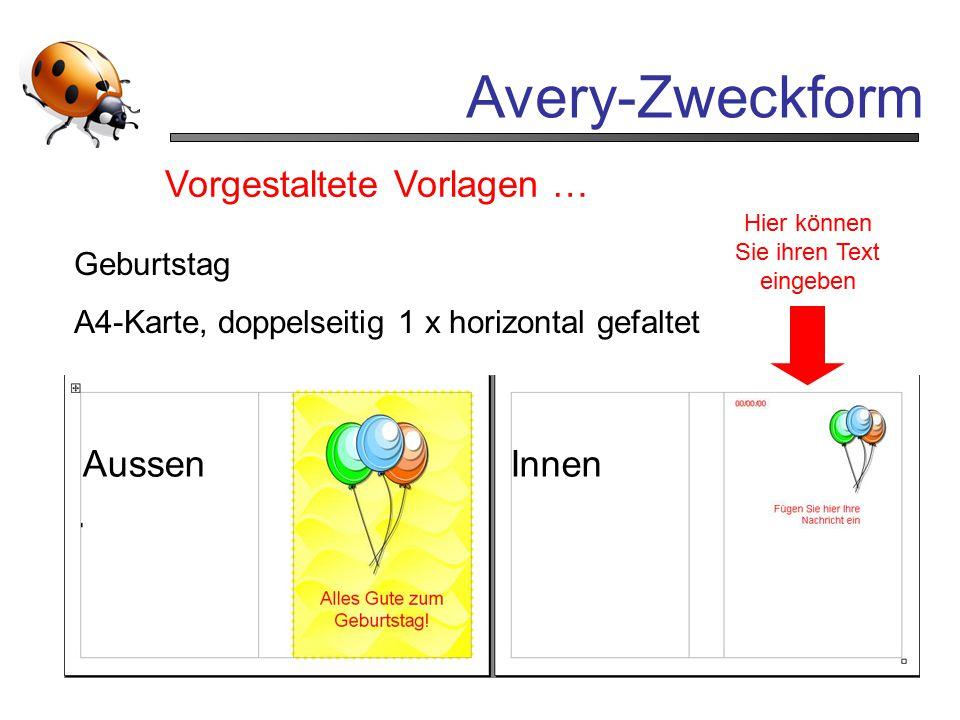 Avery-Zweckform Vorgestaltete Vorlagen … Hier können Sie ihren Text eingeben Geburtstag A4-Karte, doppelseitig 1 x horizontal gefaltet AussenInnen