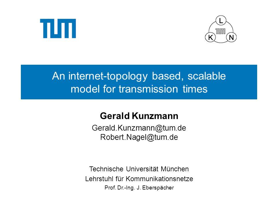 Technische Universität München Lehrstuhl für Kommunikationsnetze ITG Workshop, Aachen Gerald Kunzmann 12 L KN Fehlerabschätzung Wie nah liegt das Model der Realität.