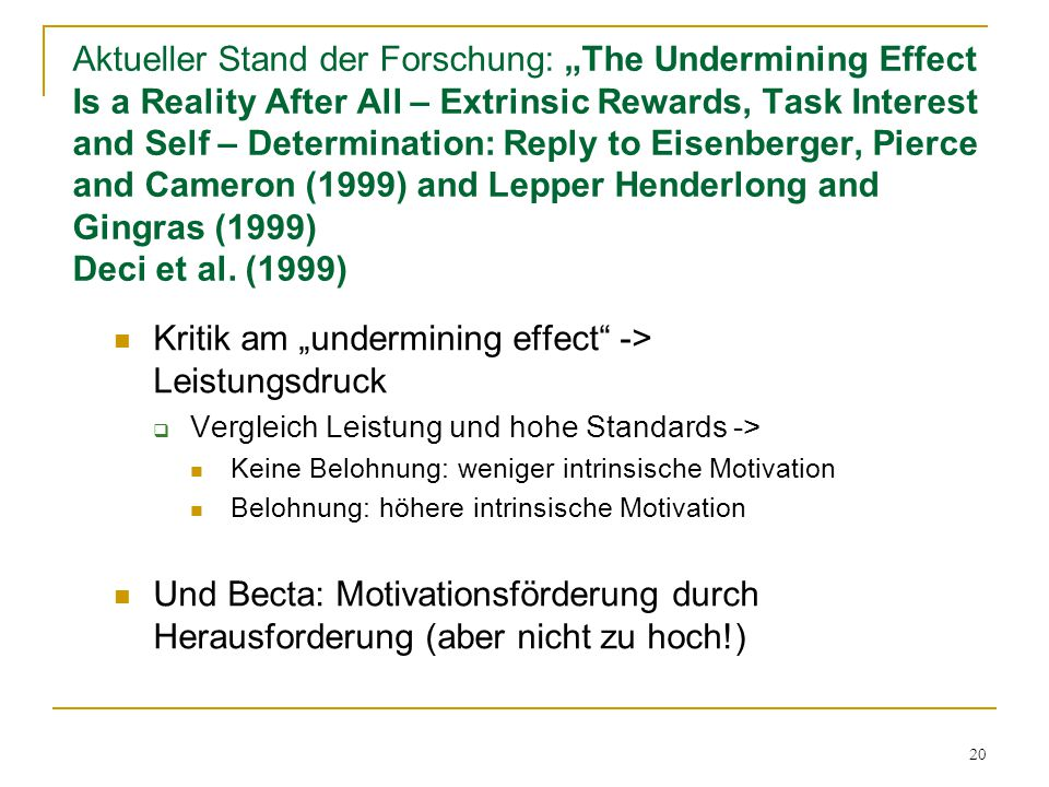 "20 Aktueller Stand der Forschung: ""The Undermining Effect Is a Reality After All – Extrinsic Rewards, Task Interest and Self – Determination: Reply to"