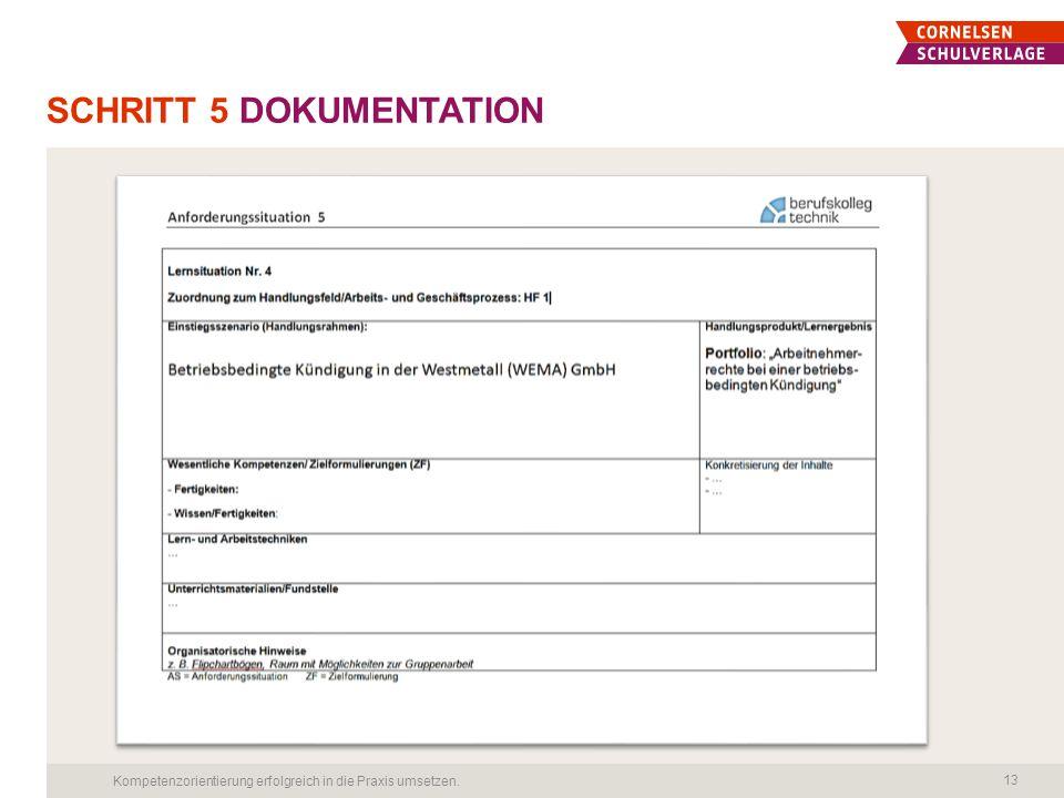 SCHRITT 5 DOKUMENTATION Kompetenzorientierung erfolgreich in die Praxis umsetzen. 13