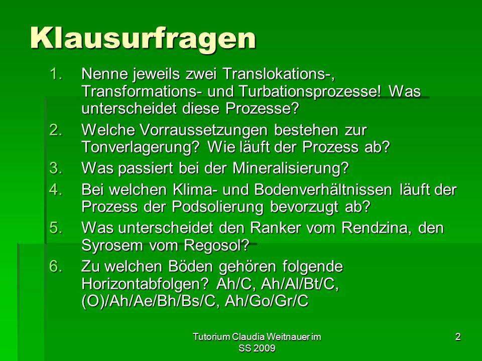 Tutorium Claudia Weitnauer im SS 2009 2 Klausurfragen 1.Nenne jeweils zwei Translokations-, Transformations- und Turbationsprozesse! Was unterscheidet