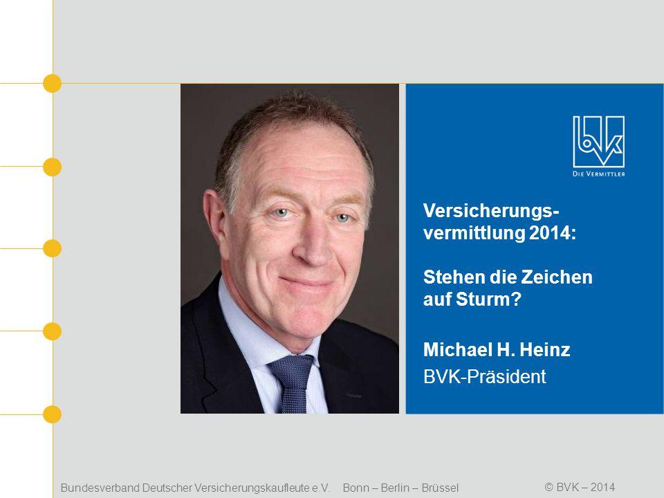 Bundesverband Deutscher Versicherungskaufleute e.V. Bonn – Berlin – Brüssel© BVK – 2012 Bundesverband Deutscher Versicherungskaufleute e.V. Bonn – Ber