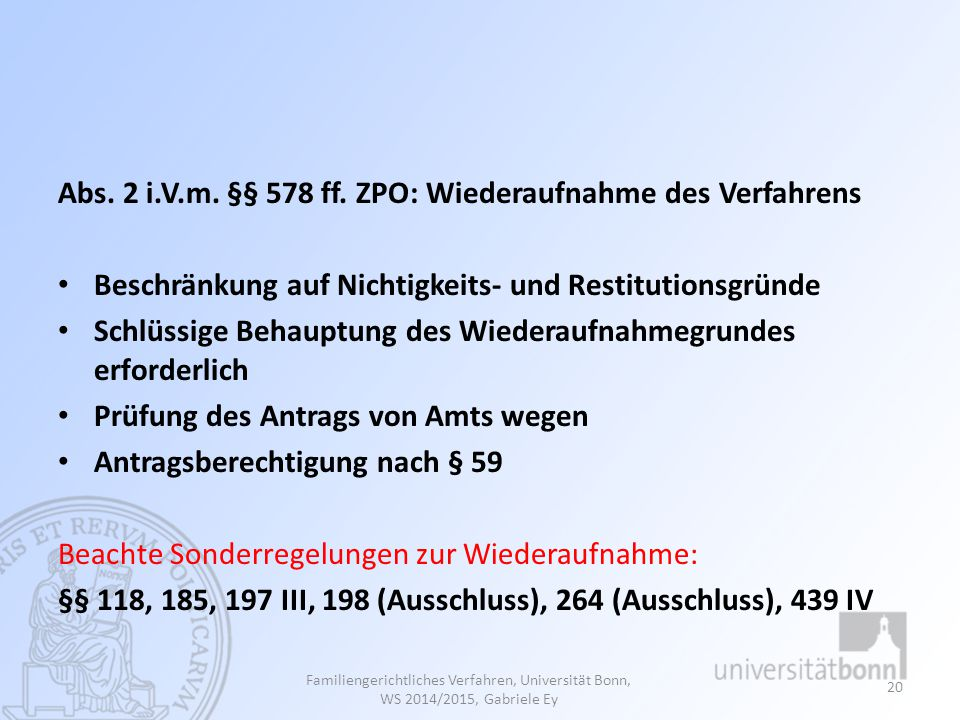 Abs. 2 i.V.m. §§ 578 ff. ZPO: Wiederaufnahme des Verfahrens Beschränkung auf Nichtigkeits- und Restitutionsgründe Schlüssige Behauptung des Wiederaufn