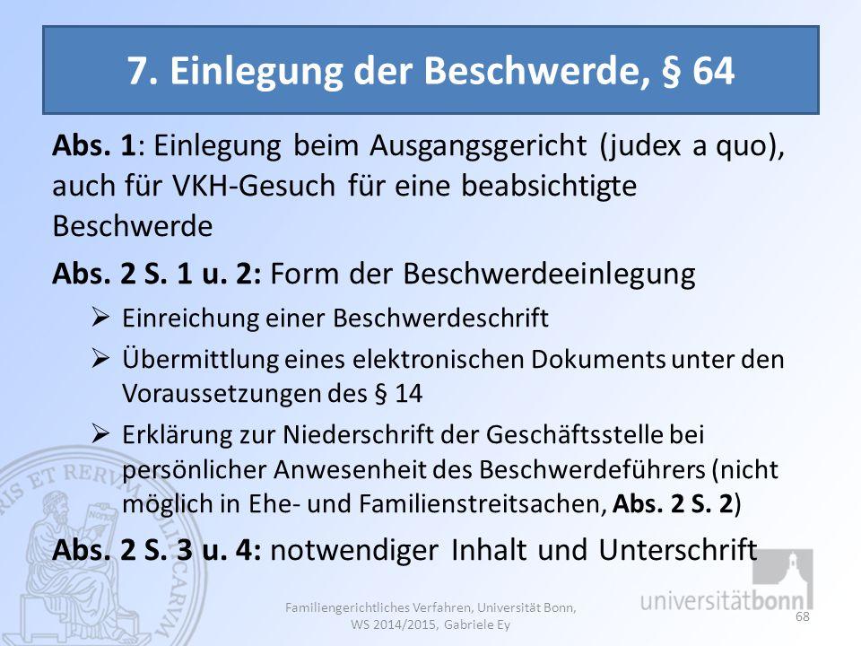 7.Einlegung der Beschwerde, § 64 Abs.