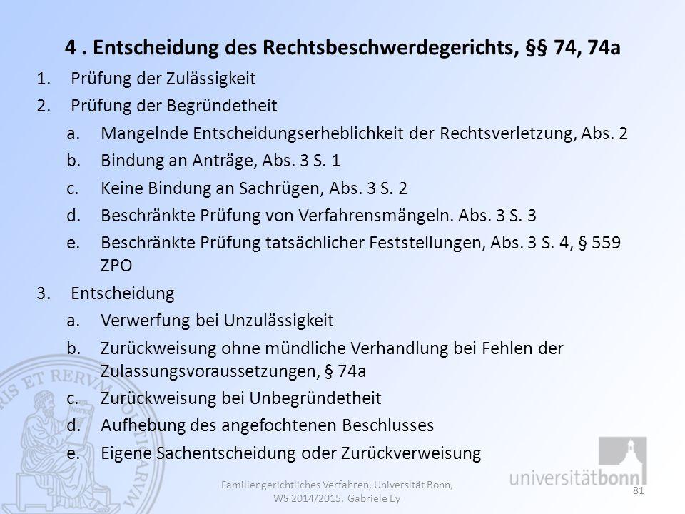 4. Entscheidung des Rechtsbeschwerdegerichts, §§ 74, 74a 1.Prüfung der Zulässigkeit 2.Prüfung der Begründetheit a.Mangelnde Entscheidungserheblichkeit