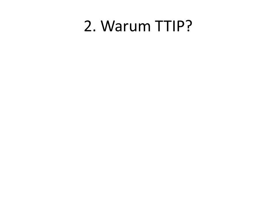 2. Warum TTIP?