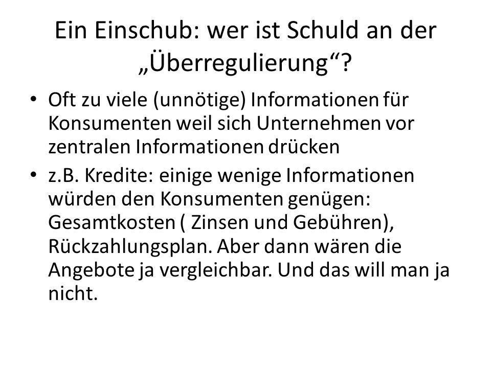 """Ein Einschub: wer ist Schuld an der """"Überregulierung""""? Oft zu viele (unnötige) Informationen für Konsumenten weil sich Unternehmen vor zentralen Infor"""