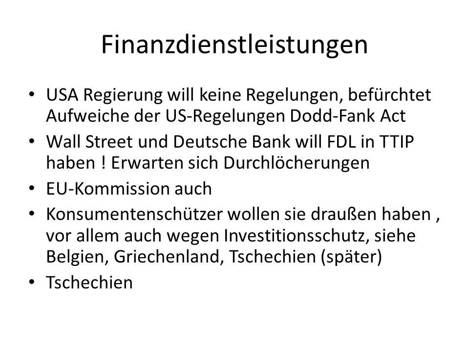 Finanzdienstleistungen USA Regierung will keine Regelungen, befürchtet Aufweiche der US-Regelungen Dodd-Fank Act Wall Street und Deutsche Bank will FDL in TTIP haben .