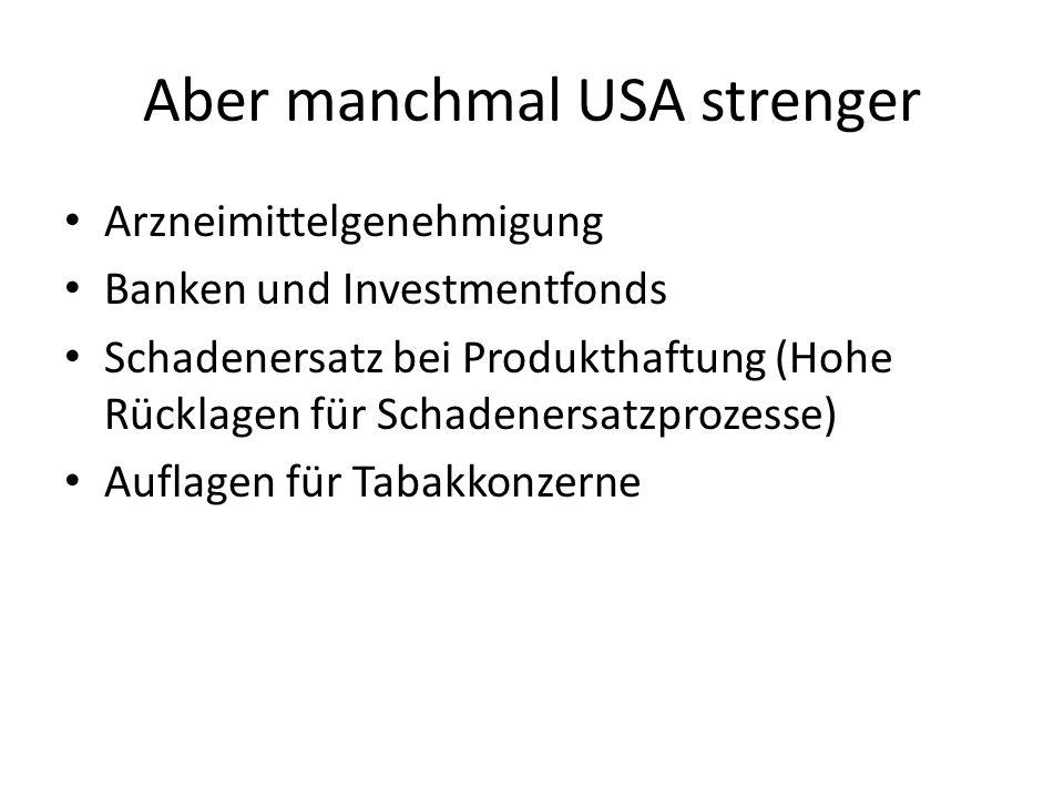 Aber manchmal USA strenger Arzneimittelgenehmigung Banken und Investmentfonds Schadenersatz bei Produkthaftung (Hohe Rücklagen für Schadenersatzprozes
