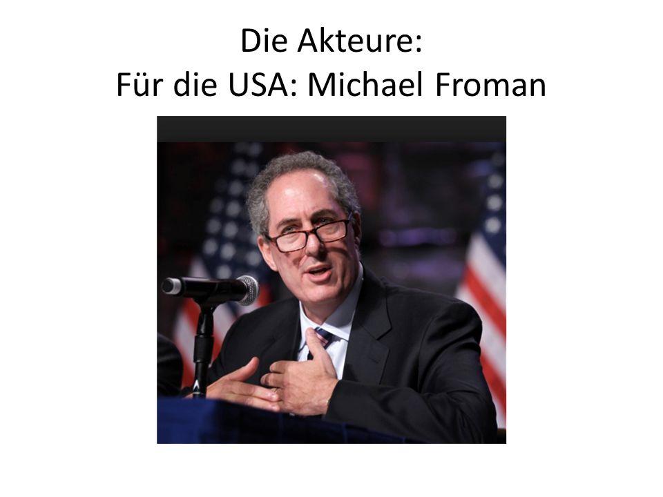 Die Akteure: Für die USA: Michael Froman