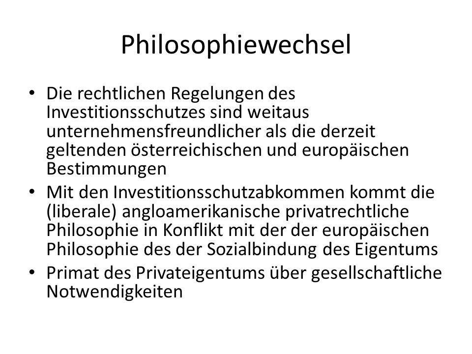 Philosophiewechsel Die rechtlichen Regelungen des Investitionsschutzes sind weitaus unternehmensfreundlicher als die derzeit geltenden österreichische
