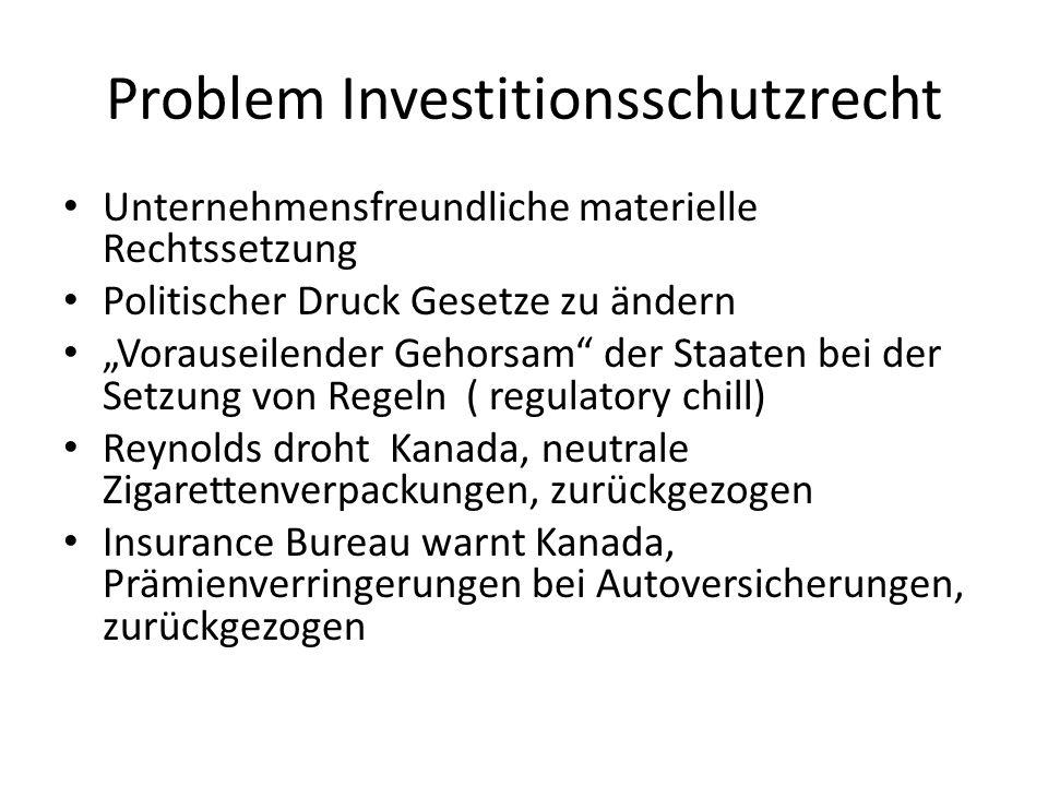 """Problem Investitionsschutzrecht Unternehmensfreundliche materielle Rechtssetzung Politischer Druck Gesetze zu ändern """"Vorauseilender Gehorsam"""" der Sta"""