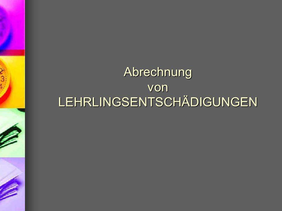 Abrechnung von LEHRLINGSENTSCHÄDIGUNGEN