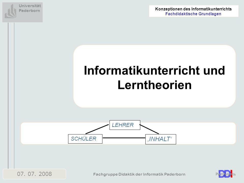 07. 07. 2008 Fachgruppe Didaktik der Informatik Paderborn Universität Paderborn Konzeptionen des Informatikunterrichts Fachdidaktische Grundlagen Info