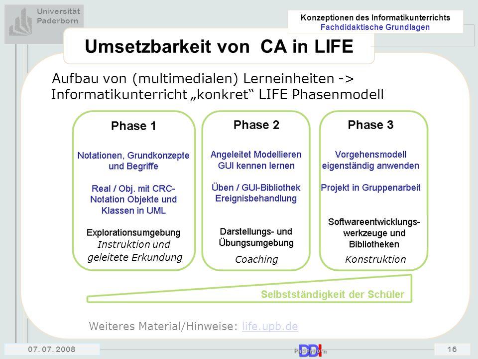 Universität Paderborn Konzeptionen des Informatikunterrichts Fachdidaktische Grundlagen 07. 07. 200816 Instruktion und geleitete Erkundung CoachingKon