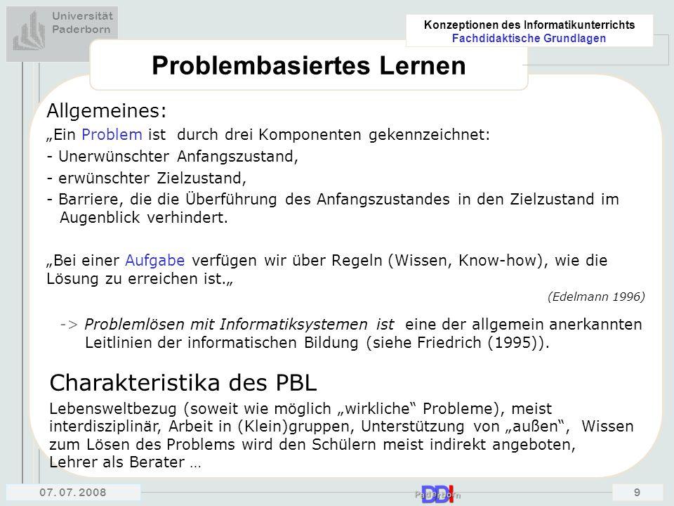 """Universität Paderborn Konzeptionen des Informatikunterrichts Fachdidaktische Grundlagen 07. 07. 20089 Problembasiertes Lernen Allgemeines: """"Ein Proble"""