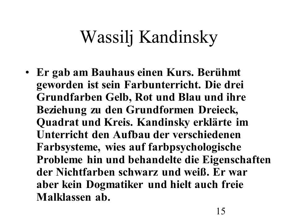 16 Die Kunst von Kandinsky Er sucht eine Verbindung mit dem Kosmos und anlysiert die Struktur der Realität