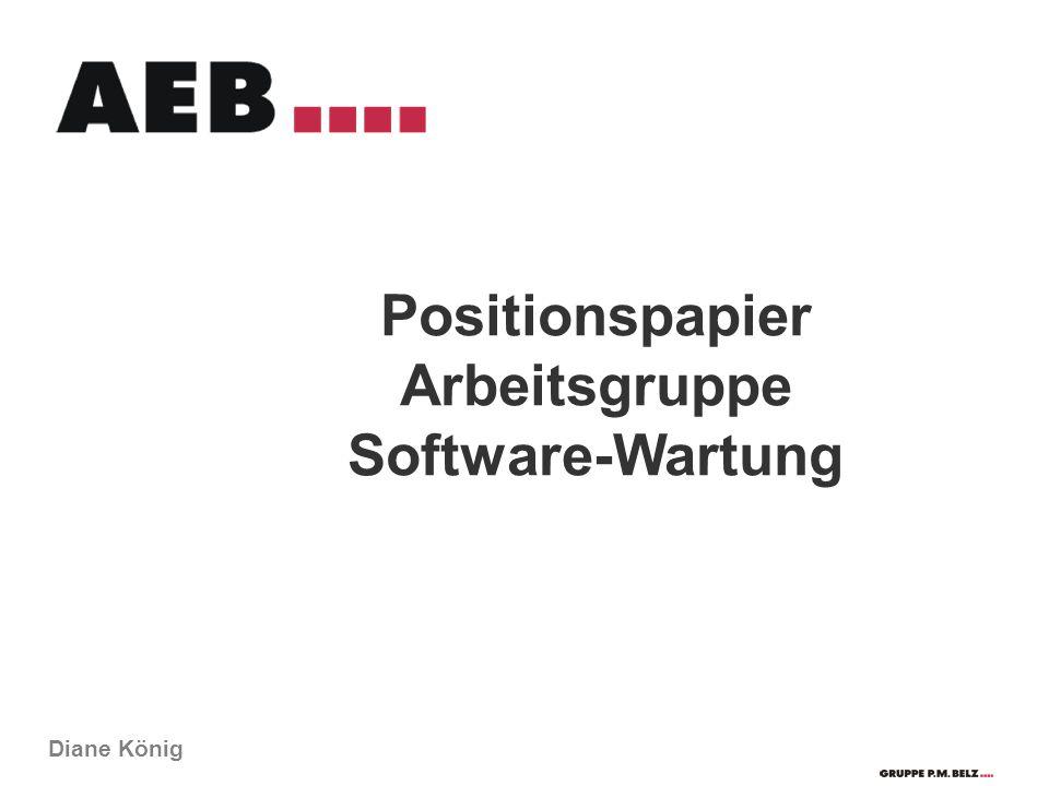 Positionspapier Arbeitsgruppe Software-Wartung Diane König