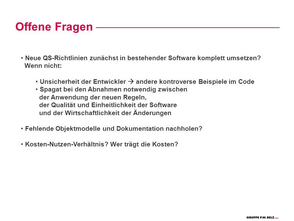 Offene Fragen Neue QS-Richtlinien zunächst in bestehender Software komplett umsetzen.