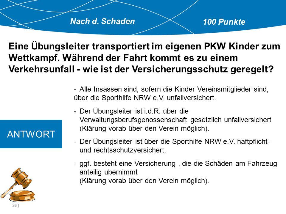 26 | ANTWORT -Alle Insassen sind, sofern die Kinder Vereinsmitglieder sind, über die Sporthilfe NRW e.V.