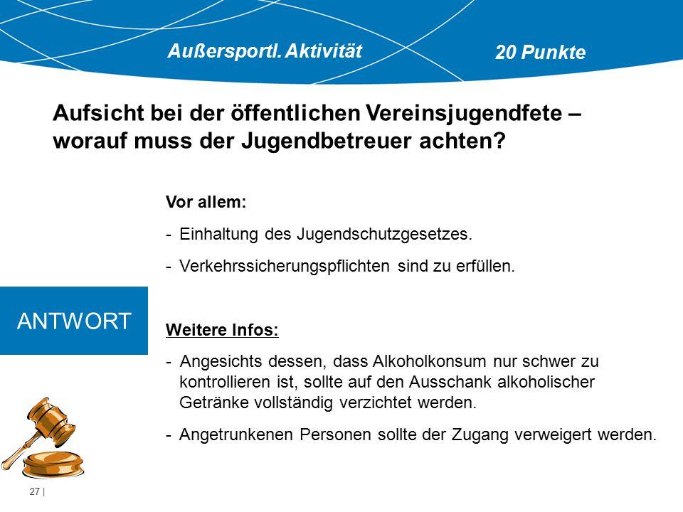 27 | Vor allem: -Einhaltung des Jugendschutzgesetzes.